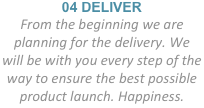 04 DELIVER