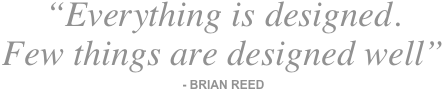 """Everything is designed.